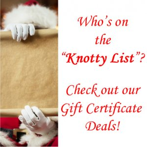 Who's on the Knotty List? Check out our Gift Certificate Deals!
